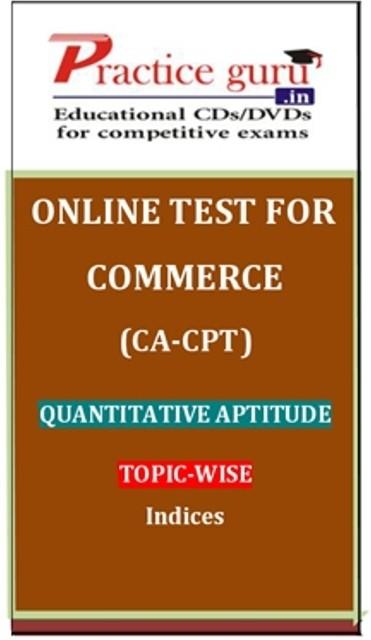 Practice Guru Commerce (CA - CPT) Quantitative Aptitude Topic-wise Indices Online Test(Voucher)