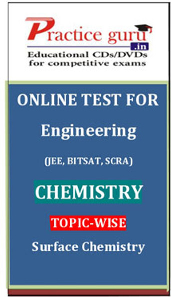 Practice Guru Engineering (JEE, BITSAT, SCRA) Chemistry Topic-wise - Surface Chemistry Online Test(Voucher)