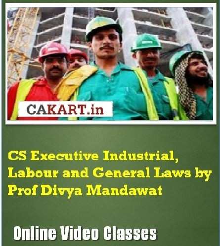 CAKART CS Executive Industrial, Labour and General Laws by Prof. Divya Mandawat Online Course(Voucher)
