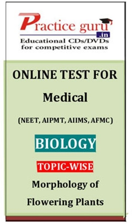 Practice Guru Medical (NEET, AIPMT, AIIMS, AFMC) Biology Topic-wise - Morphology of Flowering Plants Online Test(Voucher)