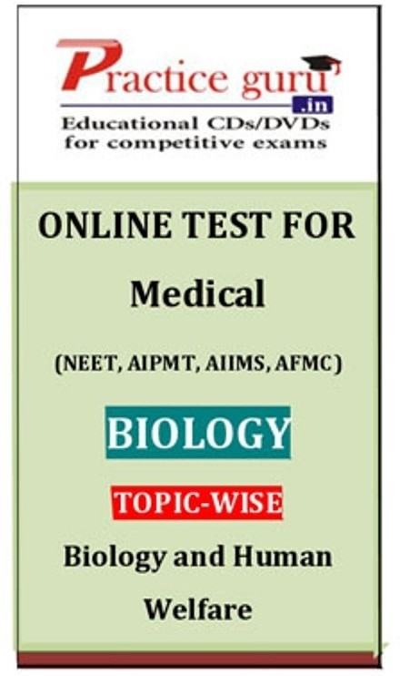 Practice Guru Medical (NEET, AIPMT, AIIMS, AFMC) Biology Topic-wise - Biology and Human Welfare Online Test(Voucher)