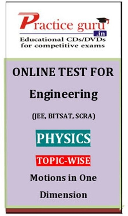 Practice Guru Engineering (JEE, BITSAT, SCRA) Physics Topic-wise - Motions in One Dimension Online Test(Voucher)