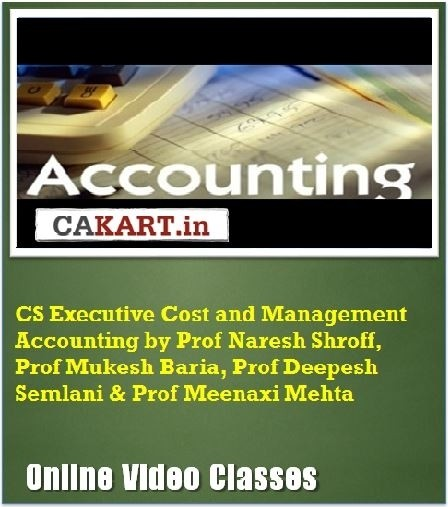 CAKART CS Executive Cost and Management Accounting by Prof. Naresh Shroff, Prof. Mukesh Baria, Prof. Deepesh Semlani & Prof. Meenaxi Me Online Course(Voucher)