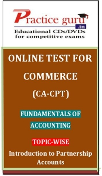 Practice Guru Commerce (CA - CPT) Fundamentals of Accounting Topic-wise Introduction to Partnership Accounts Online Test(Voucher)