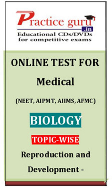 Practice Guru Medical (NEET, AIPMT, AIIMS, AFMC) Biology Topic Wise Reproduction and Development ��� Animals Online Test(Voucher)