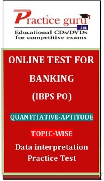 Practice Guru Banking (IBPS PO) Quantitative - Aptitude Topic-wise Data Interpretation Practice Test Online Test(Voucher)