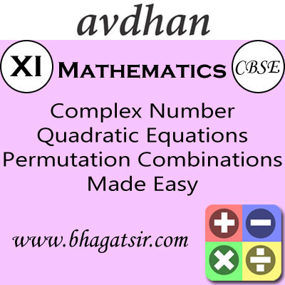 Avdhan CBSE - Mathematics Complex Number Quadratic Equations Permutation Combinations Made Easy (Class 11) School Course Material(Voucher)