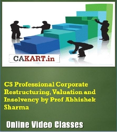 CAKART CS Professional Corporate Restructuring, Valuation and Insolvency by Prof. Abhishek Sharma Online Course(Voucher)