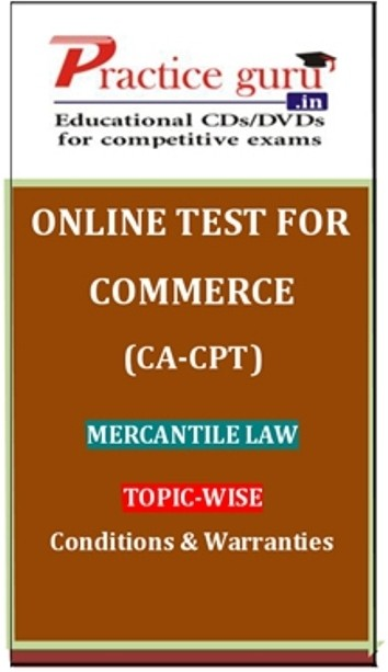 Practice Guru Commerce (CA - CPT) Mercantile Law Topic-wise Conditions & Warranties Online Test(Voucher)