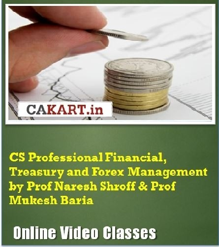 CAKART CS Professional Financial, Treasury and Forex Management by Prof. Naresh Shroff & Prof. Mukesh Baria Online Course(Voucher)