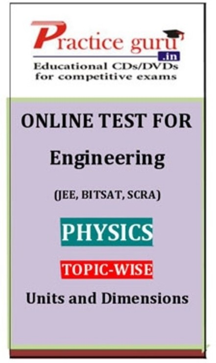 Practice Guru Engineering (JEE, BITSAT, SCRA) Physics Topic-wise - Units and Dimensions Online Test(Voucher)