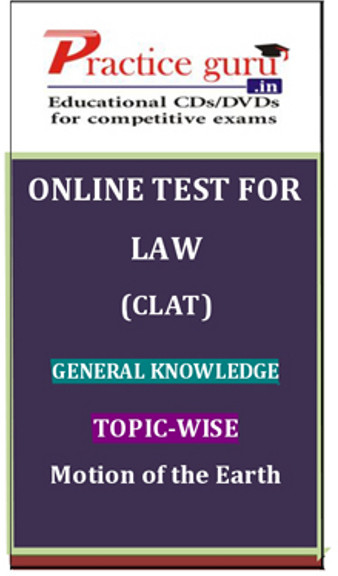 Practice Guru Law (CLAT) General Knowledge Topic-wise Motion of the Earth Online Test(Voucher)