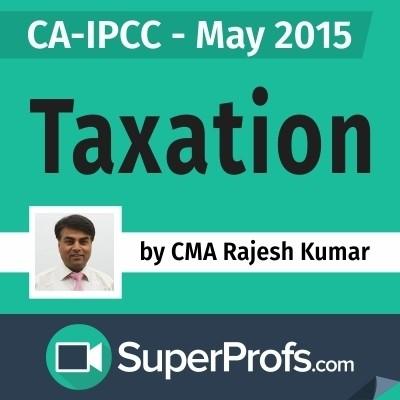 SuperProfs CA - IPCC Taxation by Rajesh Kumar (May 2015) Online Course(Voucher)