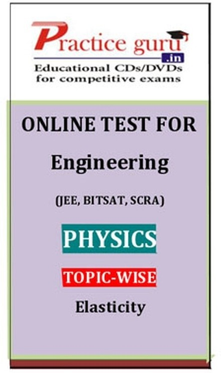 Practice Guru Engineering (JEE, BITSAT, SCRA) Physics Topic-wise - Elasticity Online Test(Voucher)