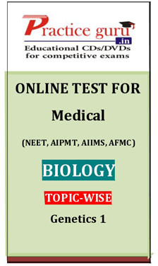 Practice Guru Medical (NEET, AIPMT, AIIMS, AFMC) Biology Topic-wise - Genetics 1 Online Test(Voucher)
