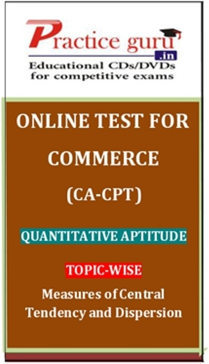 Practice Guru Commerce (CA - CPT) Quantitative Aptitude Topic-wise Measures of Central Tendency and Dispersion Online Test(Voucher)