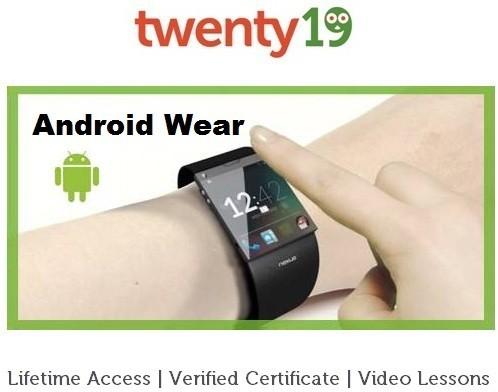 Twenty19 Android Wear Development - Build Apps for a Smart Watch Certification Course(Voucher)