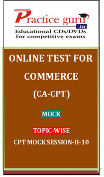 Practice Guru Commerce (CA - CPT) Mock Topic-wise CPT Mock Session 2 - 10 Online Test(Voucher)