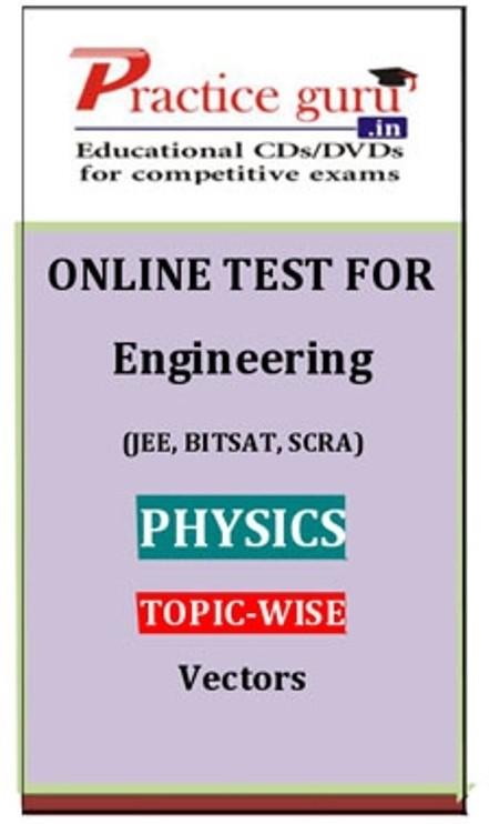 Practice Guru Engineering (JEE, BITSAT, SCRA) Physics Topic-wise - Vectors Online Test(Voucher)