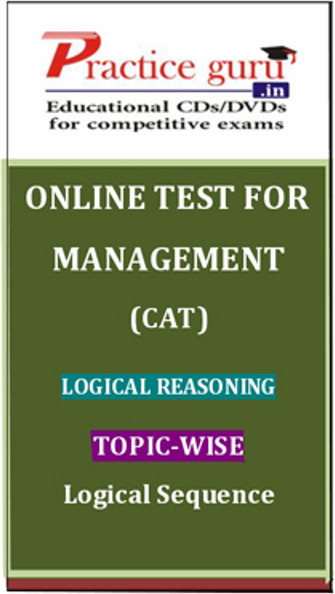 Practice Guru Management (CAT) Logical Reasoning Topic-wise - Logical Sequence Online Test(Voucher)