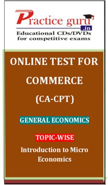 Practice Guru Commerce (CA - CPT) General Economics Topic-wise Introduction to Micro Economics Online Test(Voucher)