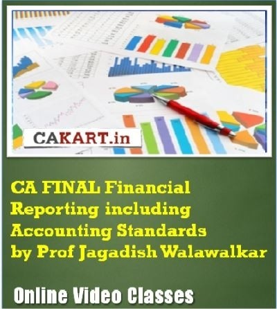 CAKART CA Final Financial Reporting including Accounting Standards by Prof. Jagadish Walawalkar Online Course(Voucher)
