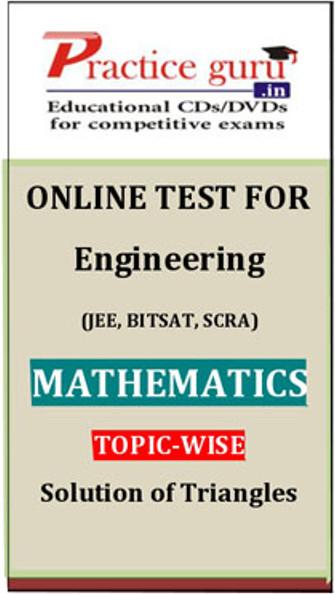 Practice Guru Engineering (JEE, BITSAT, SCRA) Mathematics Topic-wise - Solution of Triangles Online Test(Voucher)
