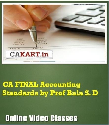 CAKART CA Final Accounting Standards by Prof. Bala S. D Online Course(Voucher)