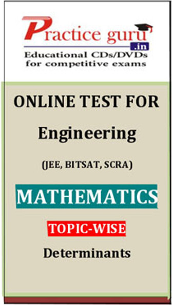 Practice Guru Engineering (JEE, BITSAT, SCRA) Mathematics Topic-wise - Determinants Online Test(Voucher)