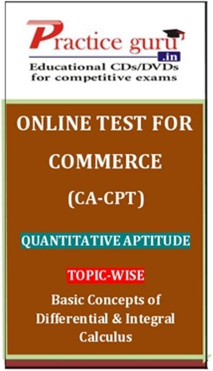 Practice Guru Commerce (CA - CPT) Quantitative Aptitude Topic-wise Basic Concepts of Differential & Integral Calculus Online Test(Voucher)