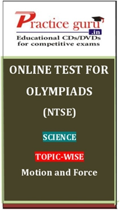 Practice Guru Olympiads (NTSE) Science Topic-wise Motion and Force Online Test(Voucher)