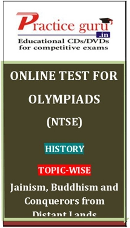 Practice Guru Olympiads (NTSE) History Topic-wise - Jainism, Buddhism and Conquerors from Distant Lands Online Test(Voucher)