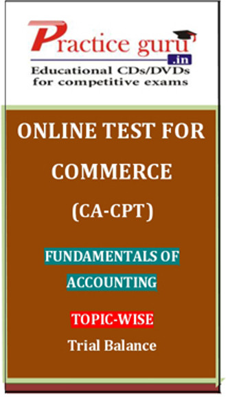 Practice Guru Commerce (CA - CPT) Fundamentals of Accounting Topic-wise Trial Balance Online Test(Voucher)
