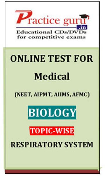 Practice Guru Medical (NEET, AIPMT, AIIMS, AFMC) Biology Topic-wise - Respiratory System Online Test(Voucher)