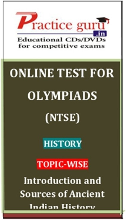 Practice Guru Olympiads (NTSE) History Topic-wise - Introduction and Sources of Ancient Indian History Online Test(Voucher)