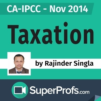 SuperProfs CA - IPCC Taxation by Rajinder Singla (Nov 2014) Online Course(Voucher)