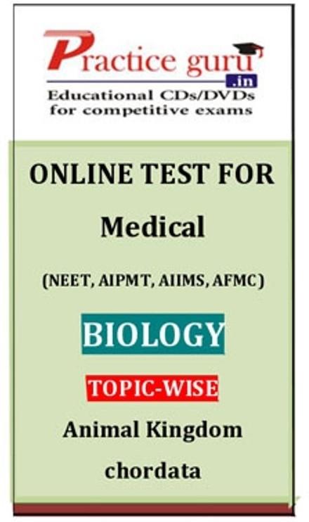 Practice Guru Medical (NEET, AIPMT, AIIMS, AFMC) Biology Topic-wise - Animal Kingdom Chordata Online Test(Voucher)