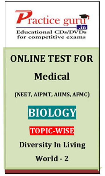 Practice Guru Medical (NEET, AIPMT, AIIMS, AFMC) Biology Topic-wise - Diversity In Living World - 2 Online Test(Voucher)