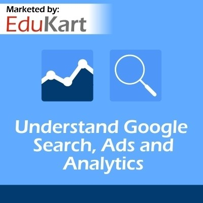EduKart Understand Google Search, Ads and Analytics Certification Course(Voucher)