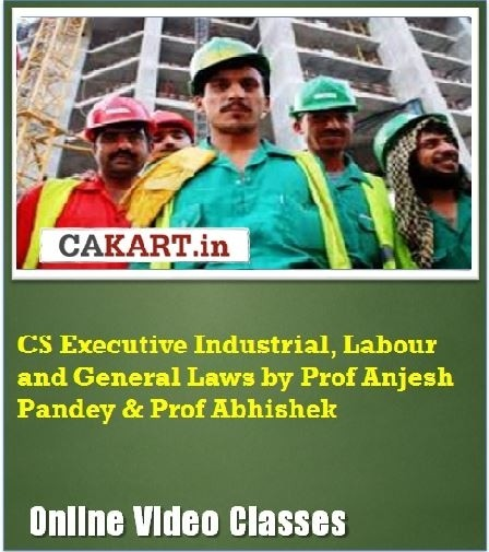 CAKART CS Executive Industrial, Labour and General Laws by Prof. Anjesh Pandey & Prof. Abhishek Online Course(Voucher)