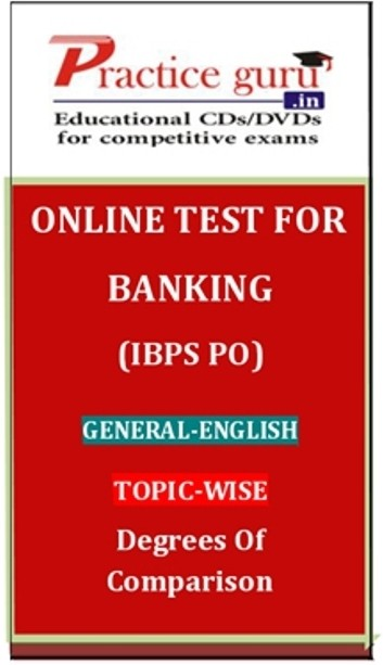 Practice Guru Banking (IBPS PO) General - English Topic-wise Degrees of Comparison Online Test(Voucher)