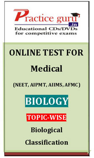 Practice Guru Medical (NEET, AIPMT, AIIMS, AFMC) Biology Topic-wise - Biological Classification Online Test(Voucher)