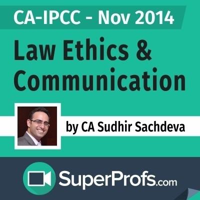 SuperProfs CA - IPCC Law Ethics & Communication by Sudhir Sachdeva (Nov 2014) Online Course(Voucher)