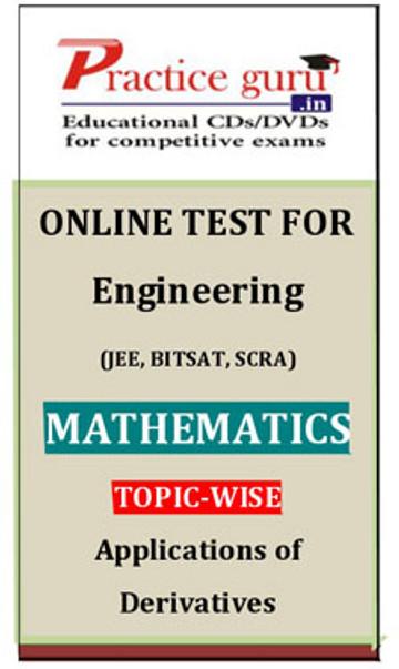 Practice Guru Engineering (JEE, BITSAT, SCRA) Mathematics Topic-wise - Applications of Derivatives Online Test(Voucher)