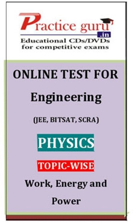 Practice Guru Engineering (JEE, BITSAT, SCRA) Physics Topic-wise - Work, Energy and Power Online Test(Voucher)