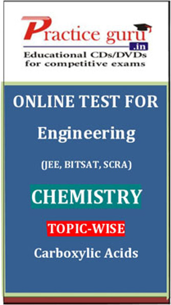 Practice Guru Engineering (JEE, BITSAT, SCRA) Chemistry Topic-wise - Carboxylic Acids Online Test(Voucher)