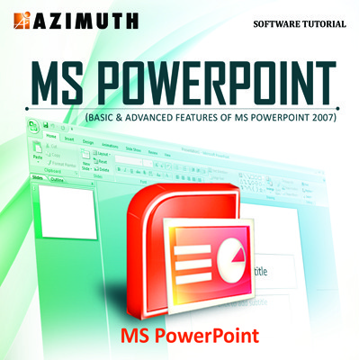 Azimuth Software Tutorial : MS PowerPoint (Basic & Advanced Features of MS PowerPoint 2007) Online Course(Voucher)