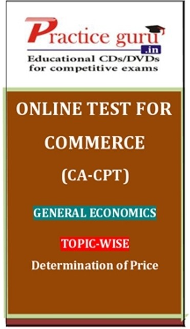 Practice Guru Commerce (CA - CPT) General Economics Topic-wise Determination of Price Online Test(Voucher)