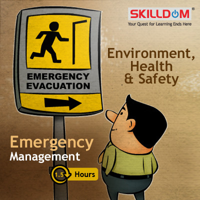 SKILLDOM Environment, Health & Safety - Emergency Management Certification Course(User ID-Password)