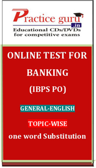 Practice Guru Banking (IBPS PO) General - English Topic-wise One Word Substitution Online Test(Voucher)